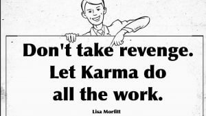 Karma is a bitch Spruch